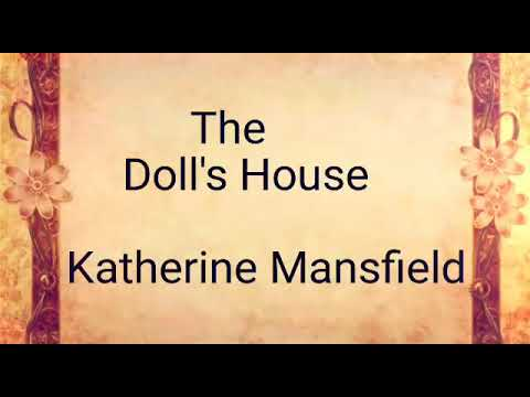 The Doll S House By Katherine Mansfield Youtube