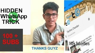 Small WhatsApp Trick | 100 + subscribers | Hidden Whatsapp trick | Thank you guyz |
