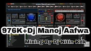 Dj Nitin Mixing Song By Dj Manoj Aafwa (Part 1)