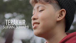 Sufian Suhaimi - Terakhir (Cover Chika Lutfi)