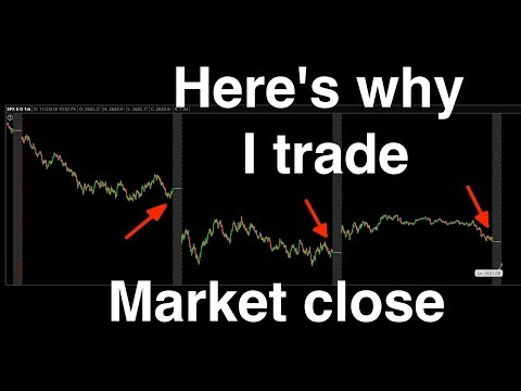 Here's why I trade near market close