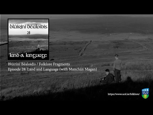Folklore Fragments Podcast - Ep 28: Land and Language with Manchán Magan