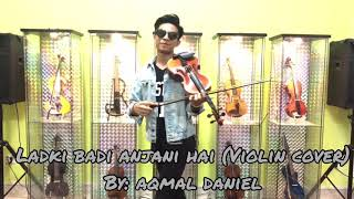 Video Aqmal Daniel - LADKI BADI ANJANI HAI (Violin Cover) download MP3, 3GP, MP4, WEBM, AVI, FLV September 2018