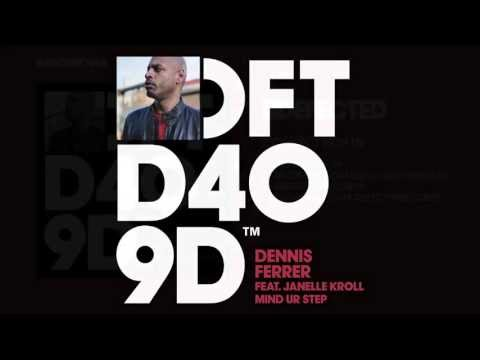 Dennis Ferrer featuring Janelle Kroll 'Mind Ur Step' (Original Mix)