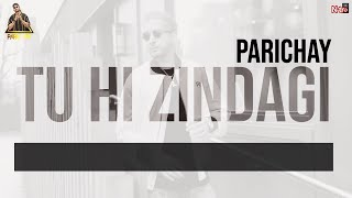 Parichay || Tu Hi Zindagi (You Are My Life) Remix || Hit Hindi Romantic Song [HQ Audio]