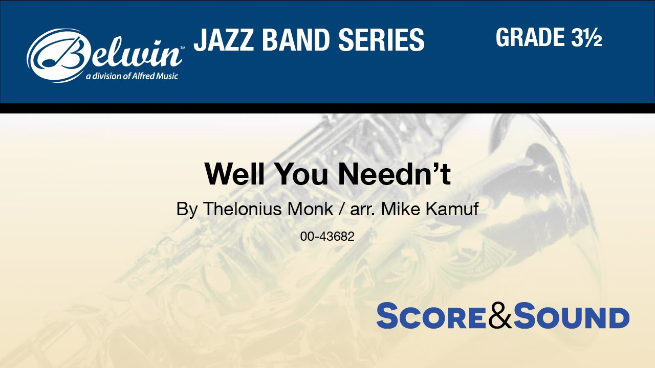 Well You Needn't, arr  Mike Kamuf - Score & Sound