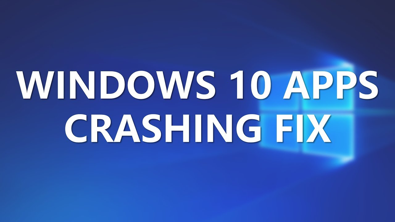 Windows 10 Apps Crashing FIX