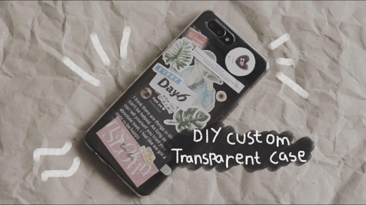 DIY Aesthetic Custom Transparent Phone Case | #DoItMySelf ...