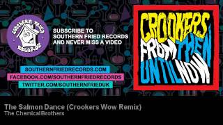 The Chemical Brothers - The Salmon Dance (Crookers Wow Remix)