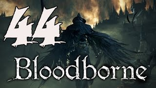 Bloodborne Gameplay Walkthrough - Part 44: Amygdala