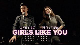 Maroon 5 - Girls Like You | Alvin Chong & Isabela Vinzon COVER