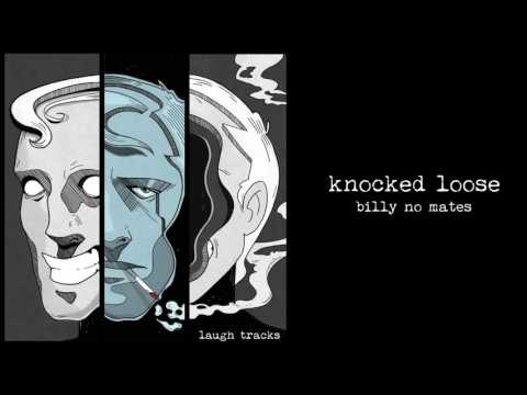 "Knocked Loose ""Billy No Mates"""