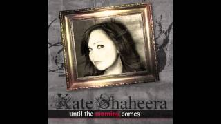 Kate Shaheera - Until the morning comes (Radio Edit) // WORCAHOLIX //