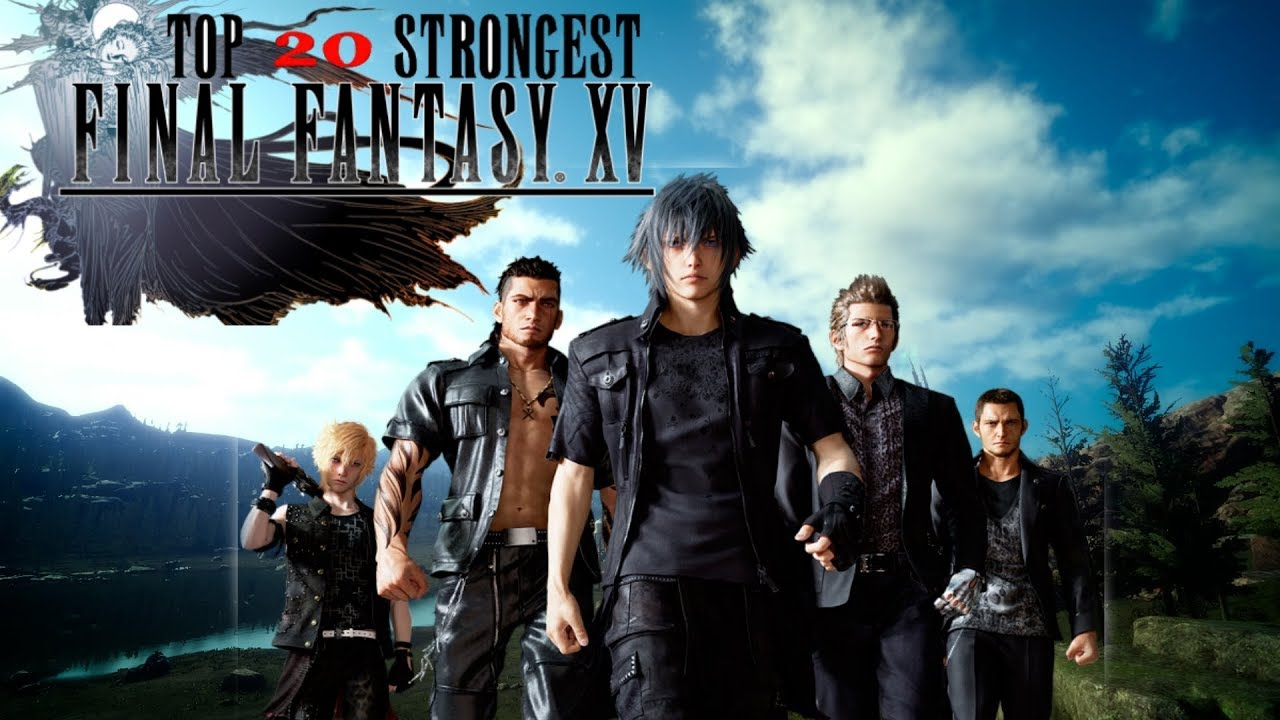 Top 20 Strongest FFXV characters