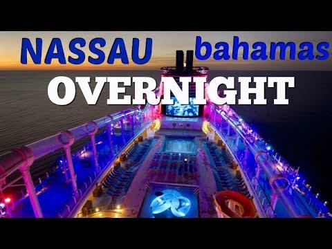 Cruising Nassau Bahamas OVERNIGHT