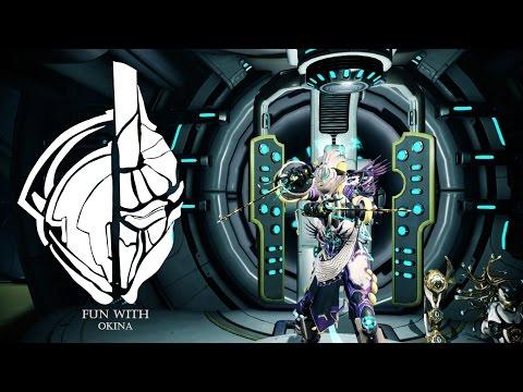 Warframe- Fun With#205 Okina- SpinningNeedle