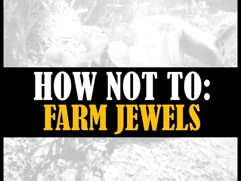 How To Not Farm Jewels