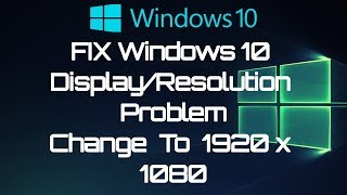 How To Change Resolution On Windows 10 To 1920x1080