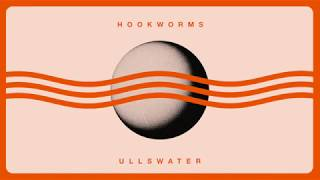 Hookworms - Ullswater (Official Audio)