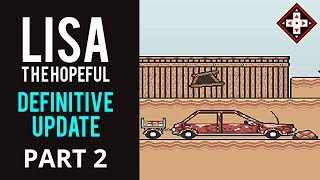 LISA The Hopeful Definitive Update Playthrough Part 2 - ANOTHER Secret Party Member!