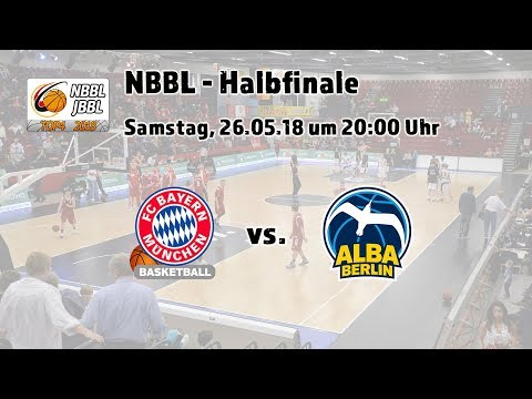 NBBL Halbfinale 2018: FC Bayern Basketball - ALBA BERLIN