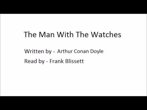 """The Man With The Watches"", by Arthur Conan Doyle (1898)"