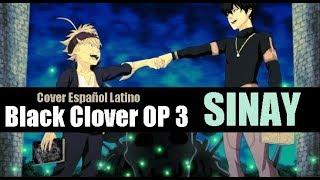 Black Clover OP 3 (TvSize)「Black Rover」Fandub Español Latino【SINAY】