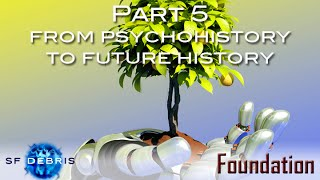 Foundation, Part 5 From Psychohistory to Future History
