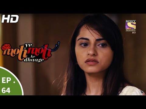 Yeh Moh Moh Ke Dhaage - ये मोह मोह के धागे - Episode 64 - 16th Jun, 2017