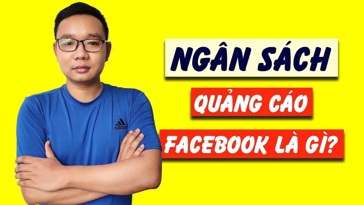 Ngân sách quảng cáo Facebook là gì? Nên chạy quảng cáo với ngân sách như thế nào thì hợp lý?
