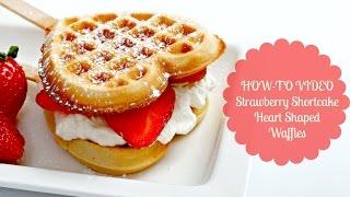 Heart Shaped Strawberry Shortcake Waffle Recipe (heart Shaped Waffle Maker)