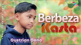 Download BERBEZA KASTA - Gustrian Geno (Official Music Video) Lagu Terbaru 2020