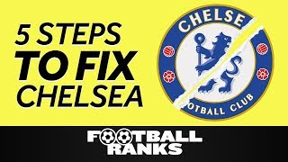 Ranking the Five Steps to Fixing Chelsea This Summer | B/R Football Ranks