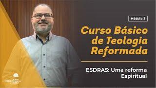 ESDRAS - UMA REFORMA ESPIRITUAL - Estudo Bíblico - 17/05/2020 - IP Limeira