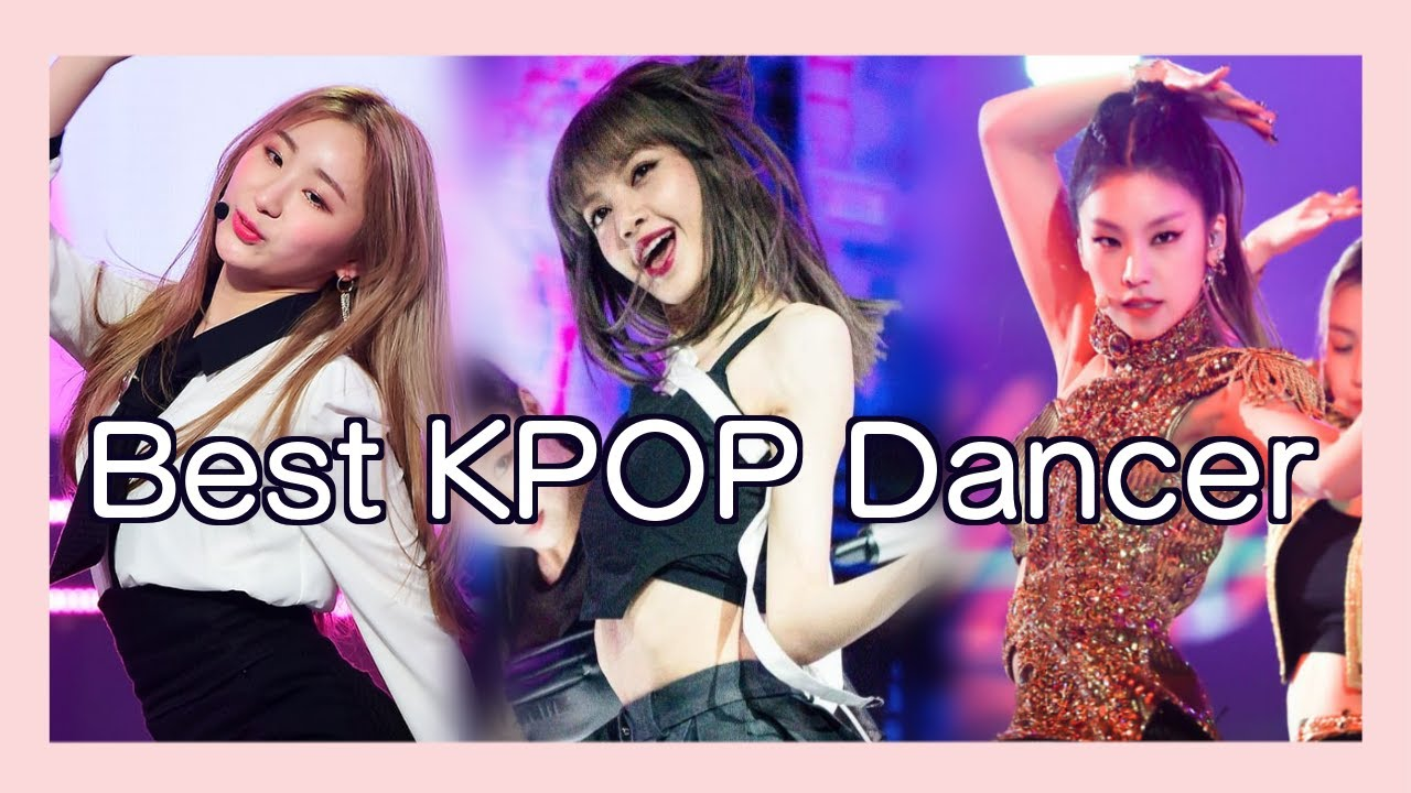 Top 5 Best Female Kpop Dancers Of 2020 Youtube