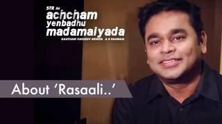 Gautham Menon & A R Rahman about Rasaali | Achcham Yenbadhu Madamaiyada - Curtain Raiser
