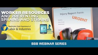 BBB Webinar Series: Worker Resources & Preventing Sprains and Strains