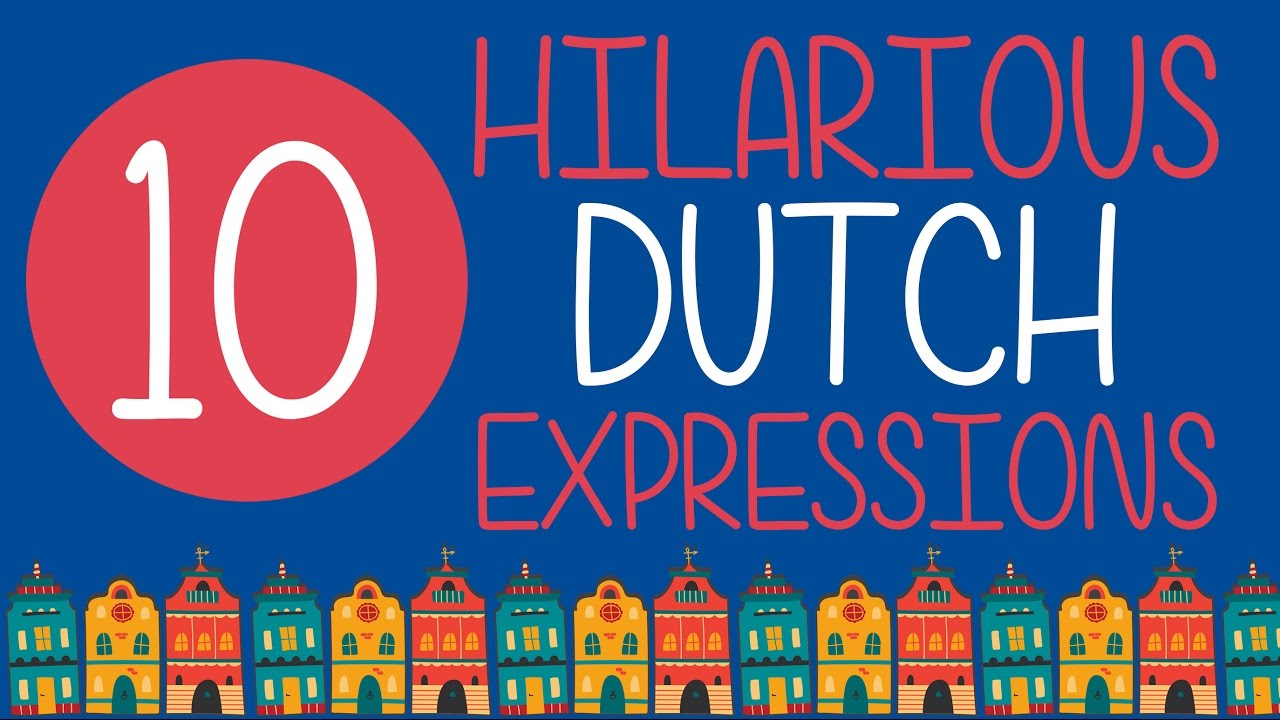 33 Eye-Wateringly Funny Dutch Phrases and Idioms [Infographic]