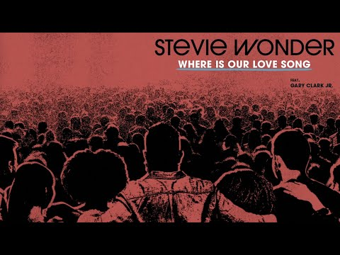 Stevie Wonder - Where Is Our Love Song feat. Gary Clark Jr. (Official Audio)
