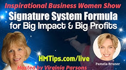 The Signature System Formula for Big Impact & Big Profits: Inspirational Business Women Show