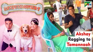 "Entertainment - Akshay Ragging Tamannaah | Behind the Scenes ""FUNNY"""