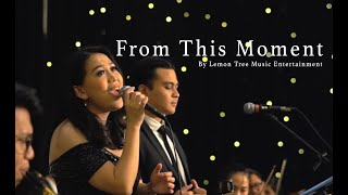 From This Moment - Shania Twain Live Cover by Lemon Tree Entertainment at Raffles Jakarta