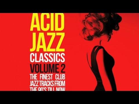 Acid Jazz Classics Volume 2 - (2 Hours of the best Acid Jazz tracks)