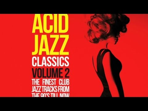 Acid Jazz Classics Volume 2 - (2 Hours of the best Acid Jazz tracks)