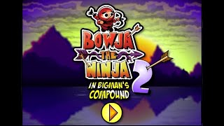 Bowja The Ninja 2: In Bigman's Compound Walkthrough