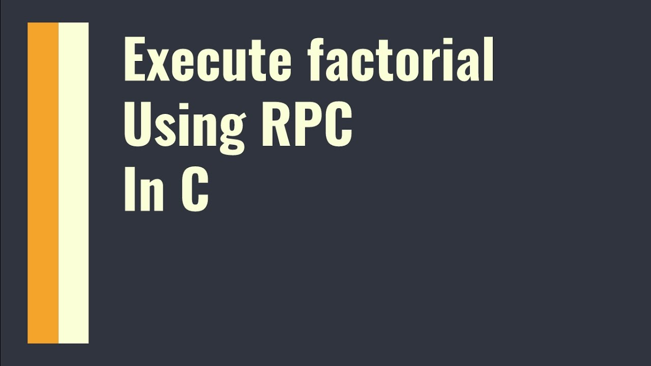 Execute factorial using rpc in c youtube execute factorial using rpc in c baditri Image collections