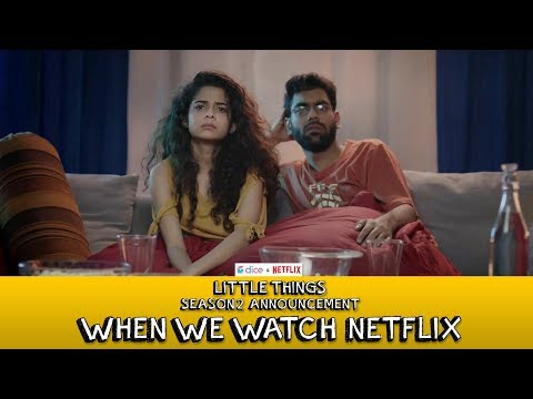 Dice Media  Netflix  Little Things S2 Announcement When We Watch Netflix  Ft. Mithila, Dhruv