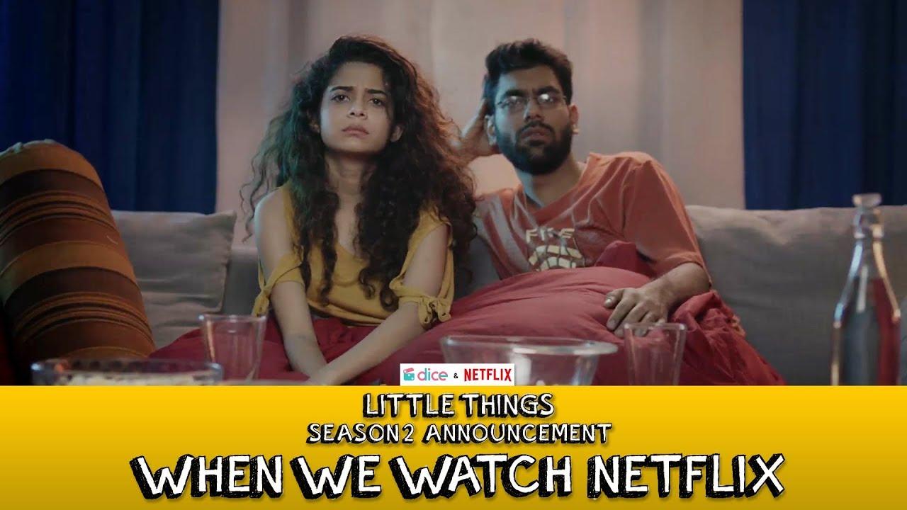 Dice Media + Netflix   Little Things S2 Announcement (When We Watch  Netflix)   Ft  Mithila, Dhruv