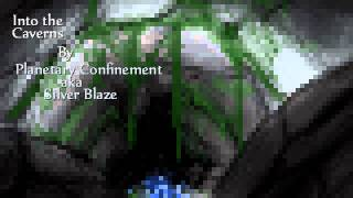 Into the Caverns - Planetary Confinement(Silver Blaze)