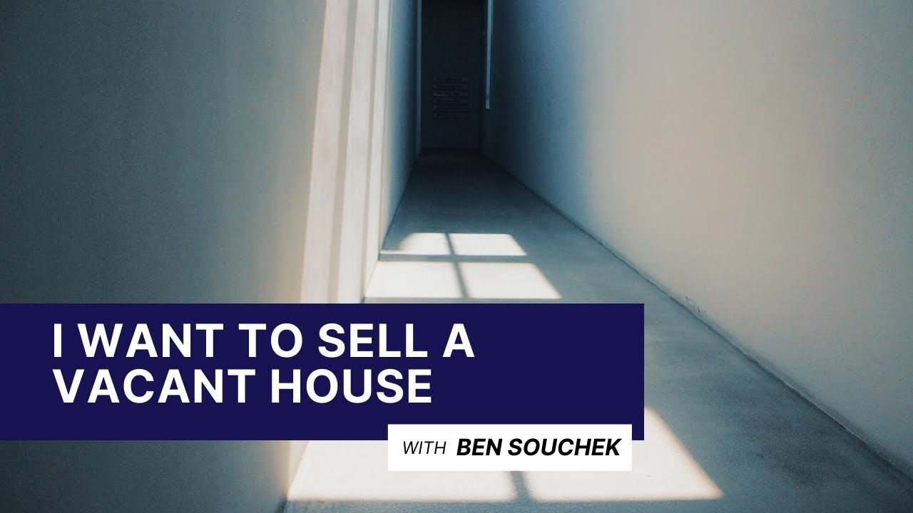 I Want To Sell A Vacant House